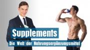 Supplements: Die Welt der Nahrungsergänzungsmittel