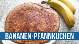 Frühstück 2.0, Teil 3: Banana-Pancakes